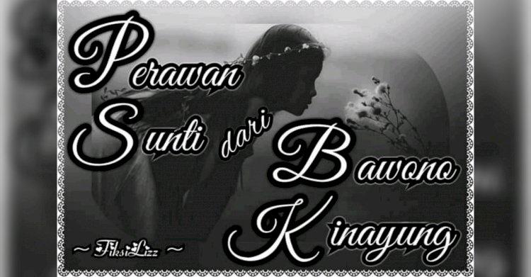 [Cerbung] Perawan Sunti dari Bawono Kinayung #8
